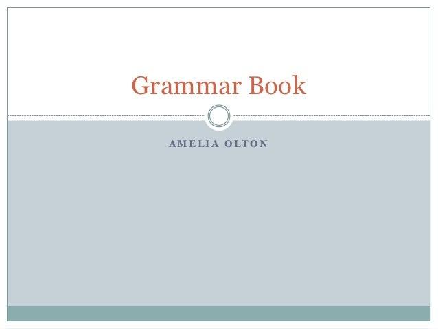 Grammar Book  AMELIA OLTON