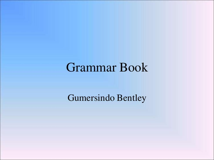 Grammar BookGumersindo Bentley