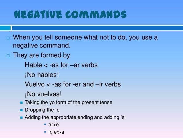 Irregulars   Affirmative                  Negative    Infinitive    Command         Infinitive (yo form) Command    deci...