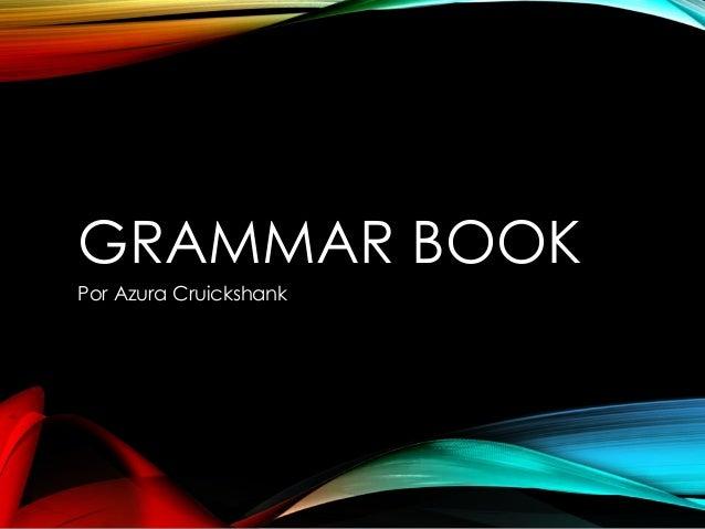 GRAMMAR BOOK Por Azura Cruickshank
