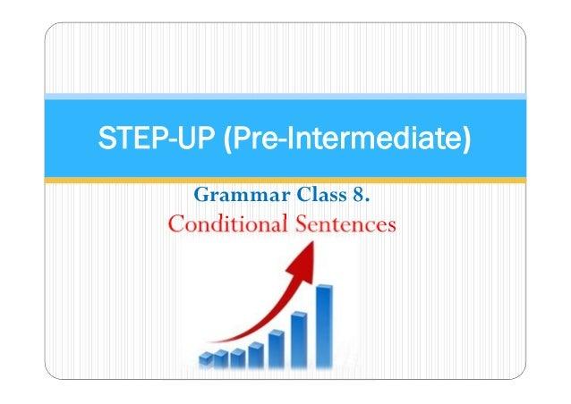 STEP-UP (Pre-Intermediate)  Grammar Class 8.  Conditional Sentences
