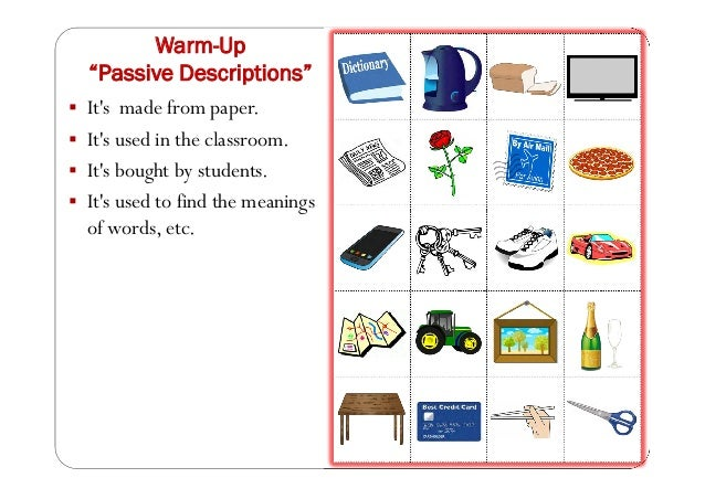 """Warm-Up """"Passive Descriptions""""  It's made from paper.  It's used in the classroom.  It's bought by students.  It's use..."""