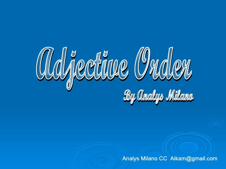 Adjective Order By Analys Milano Analys Milano CC  [email_address]