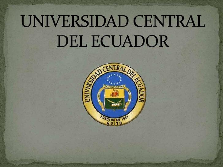 UNIVERSIDAD CENTRAL DEL ECUADOR<br />