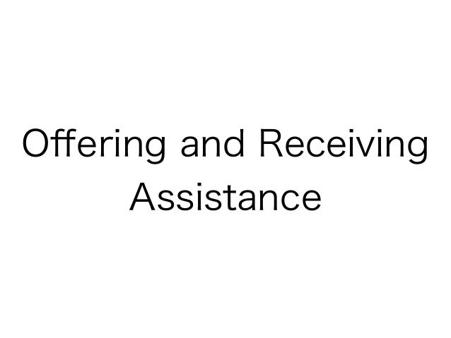 Offering and Receiving     Assistance