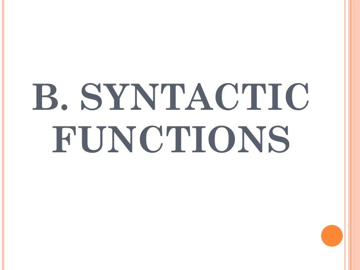 B. SYNTACTIC FUNCTIONS