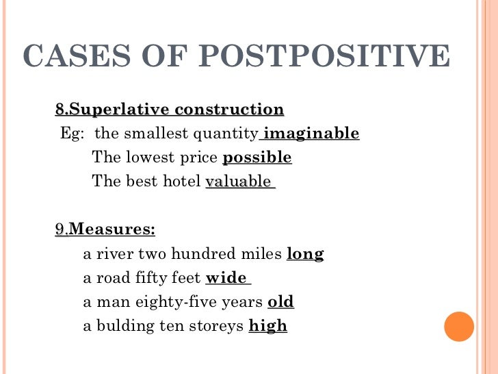 8.Superlative construction Eg:  the smallest quantity  imaginable The lowest price  possible The best hotel  valuable  9. ...