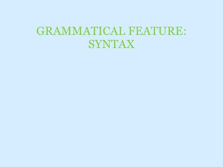 GRAMMATICAL FEATURE: SYNTAX