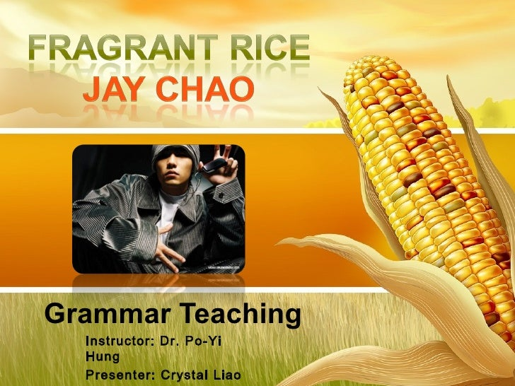 Grammar Teaching Instructor: Dr. Po-Yi Hung Presenter: Crystal Liao Date: Dec. 31, 2008