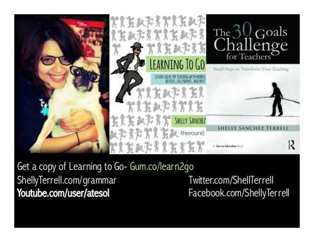 Get a copy of Learning to Go- Gum.co/learn2go ShellyTerrell.com/grammar Twitter.com/ShellTerrell Youtube.com/user/atesol F...
