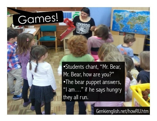 """•Students chant, """"Mr. Bear, Mr. Bear, how are you?"""" •The bear puppet answers, """"I am…"""" if he says hungry they all run. Ge..."""