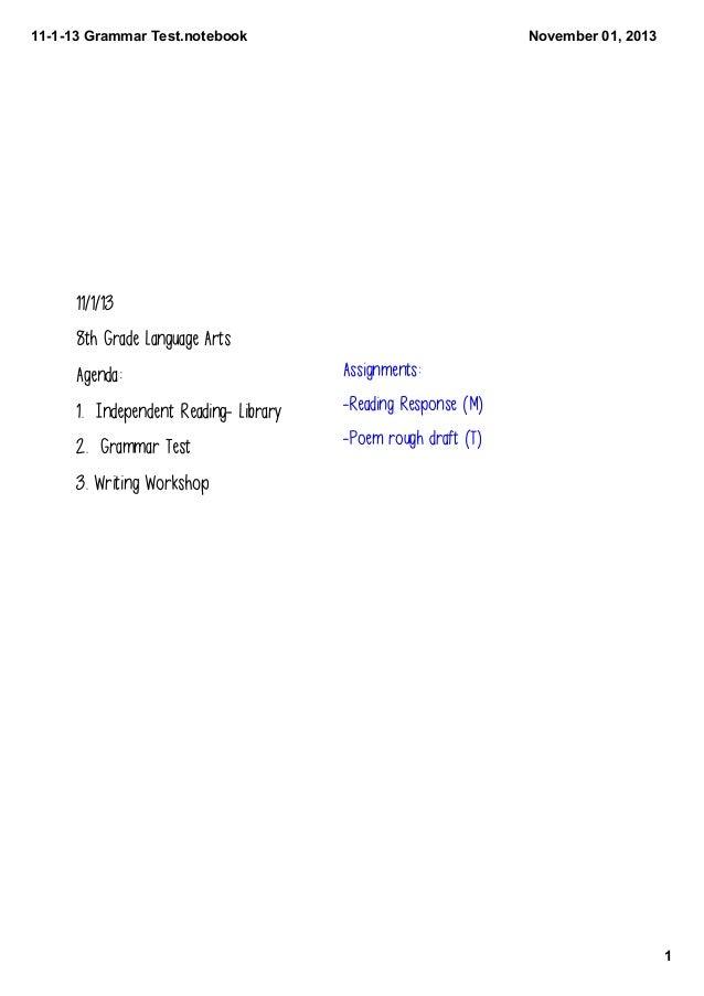 11113GrammarTest.notebook  November01,2013  11/1/13 8th Grade Language Arts Agenda:  Assignments:  1. Independent Re...