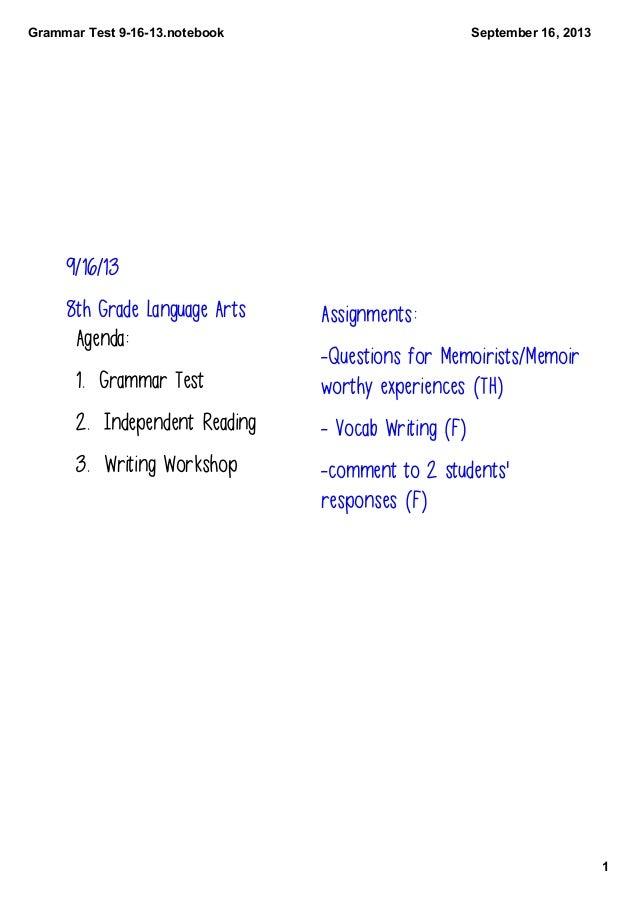GrammarTest91613.notebook 1 September16,2013 9/16/13 8th Grade Language Arts Agenda: 1. Grammar Test 2. Independent ...
