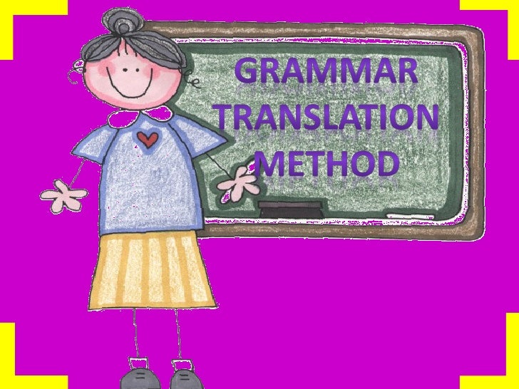 The method requires                                                      students to translate whole                      ...