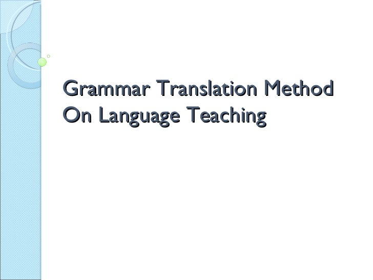 Grammar Translation Method On Language Teaching