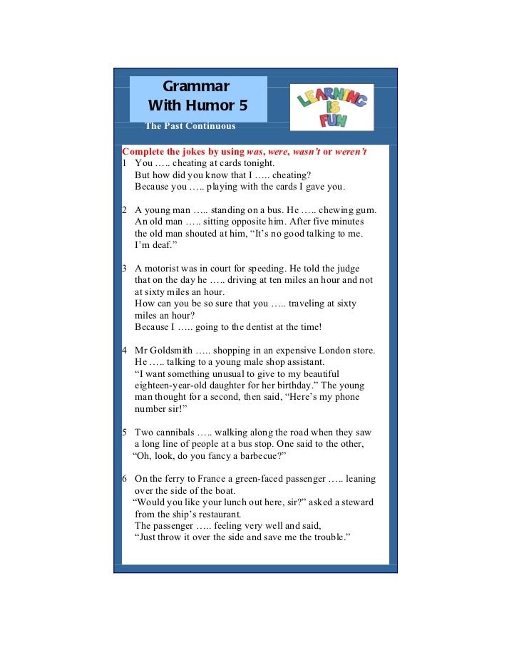 The Past Continuous Grammar With Humor 5 Complete the jokes by using was, were, wasn't or weren't 1 You ….. cheating at ca...