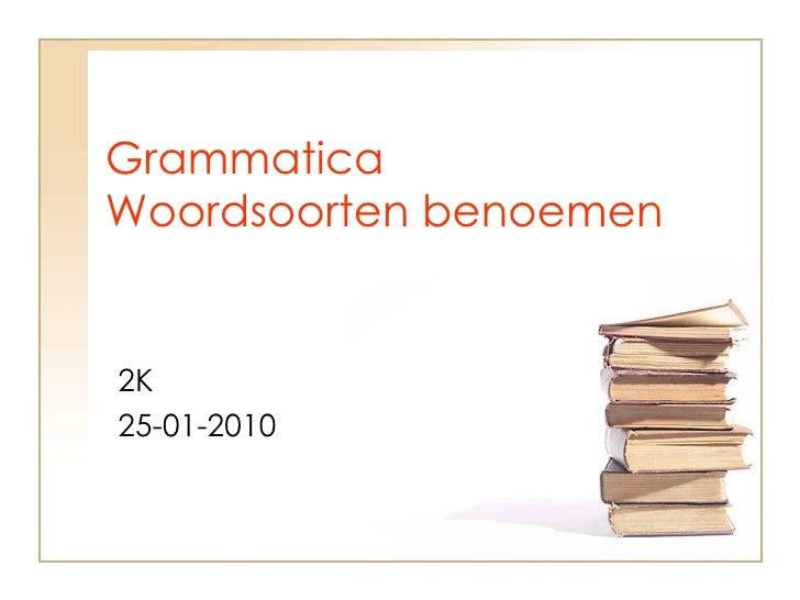 Grammatica Woordsoorten benoemen 2K  25-01-2010
