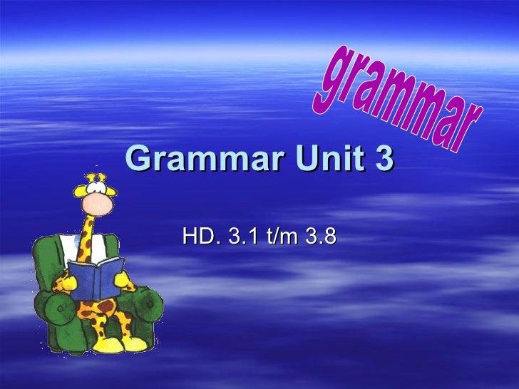 Grammatica unit 3 klas 1
