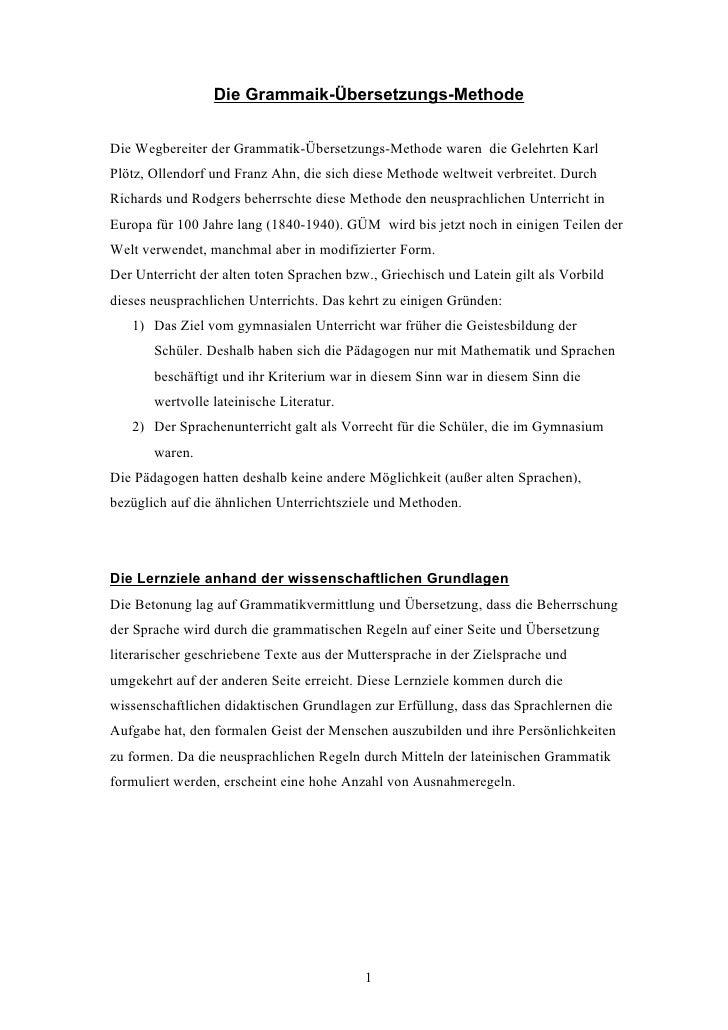 Die Grammaik-Übersetzungs-Methode   Die Wegbereiter der Grammatik-Übersetzungs-Methode waren die Gelehrten Karl Plötz, Oll...