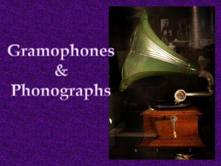 Gramophones<br />&<br />Phonographs<br />