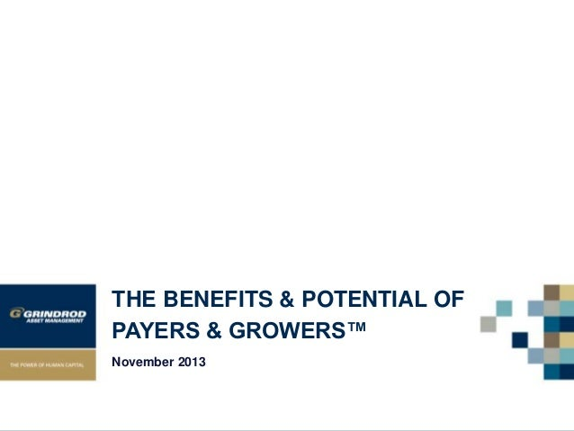 THE BENEFITS & POTENTIAL OF PAYERS & GROWERS™ November 2013