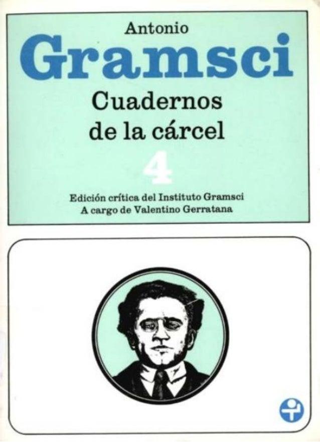 Cuadernosde la cárcelEdición crítica del Instituto GramsciA cargo de Valentino Gerratana                                  ...