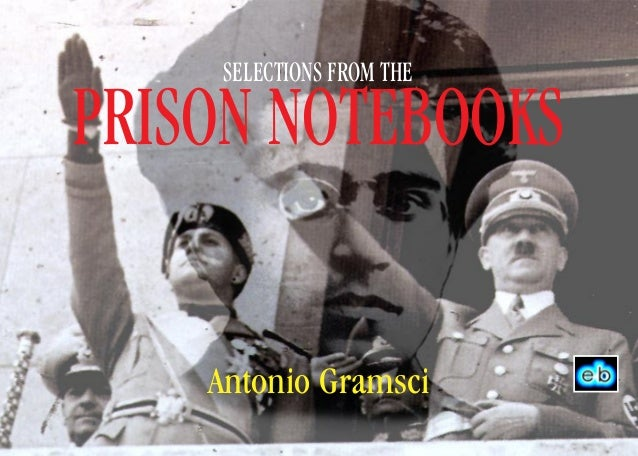 SELECTIONS FROM THEPRISON NOTEBOOKS    Antonio Gramsci