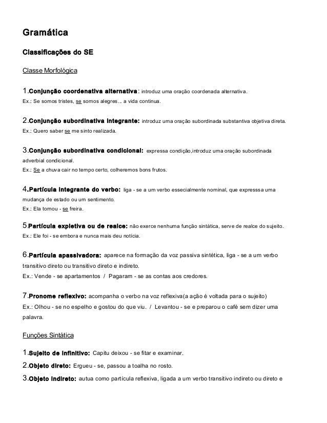 GramáticaClassificações do SEClasse Morfológica1.Conjunção       coordenativa alternativa : introduz uma oração coordenada...