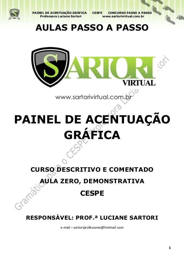 PAINEL DE ACENTUAÇÃO GRÁFICA      CESPE     CONCURSO PASSO A PASSO      Professora Luciane Sartori            www.sartoriv...