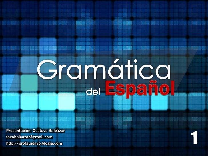 Presentación: Gustavo Balcázartavobalcazar@gmail.comhttp://profgustavo.blogia.com