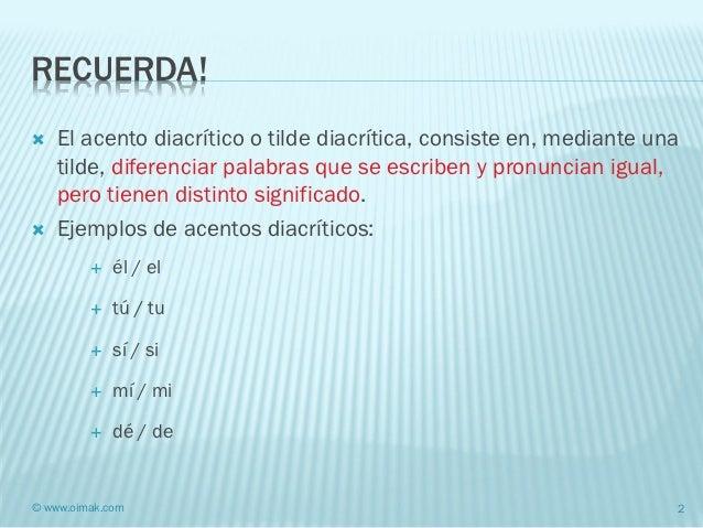 Gramática castellana. Acentos diacriticos Slide 2