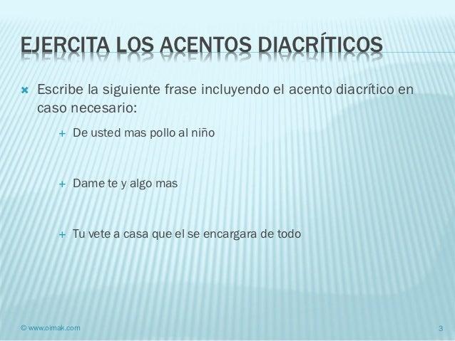 Gramática castellana. Acentos diacriticos Slide 3