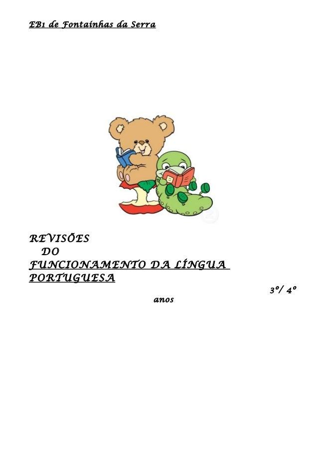 EB1 de Fontainhas da Serra REVISÕES DO FUNCIONAMENTO DA LÍNGUA PORTUGUESA 3º/ 4º anos