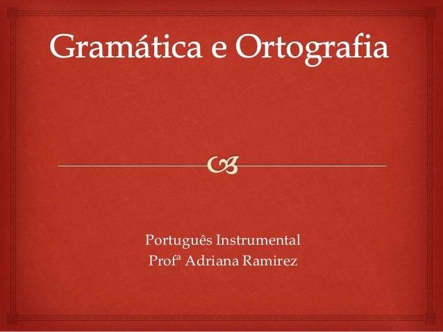 Português Instrumental  Profª Adriana Ramirez