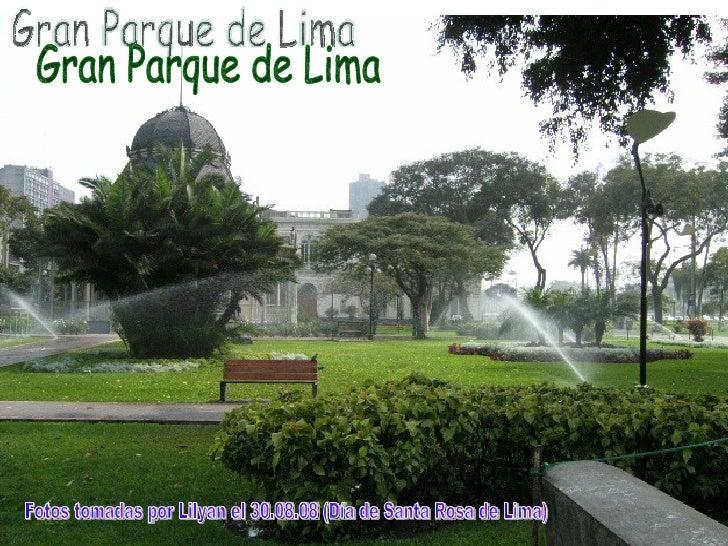 Gran Parque de Lima Fotos tomadas por Lilyan el 30.08.08 (Día de Santa Rosa de Lima)