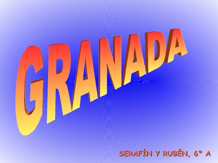 SERAFÍN Y RUBÉN, 6º A GRANADA