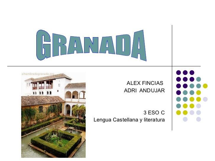 ALEX FINCIAS  ADRI  ANDUJAR 3 ESO C Lengua Castellana y literatura GRANADA