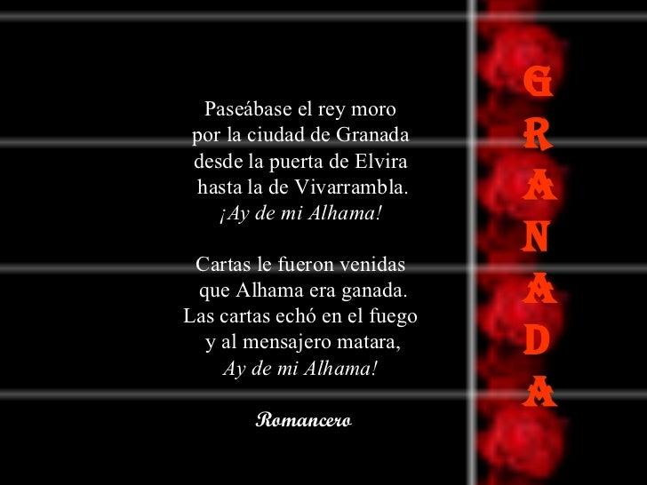 G R A N A D A Paseábase el rey moro  por la ciudad de Granada  desde la puerta de Elvira  hasta la de Vivarrambla.  ¡Ay de...