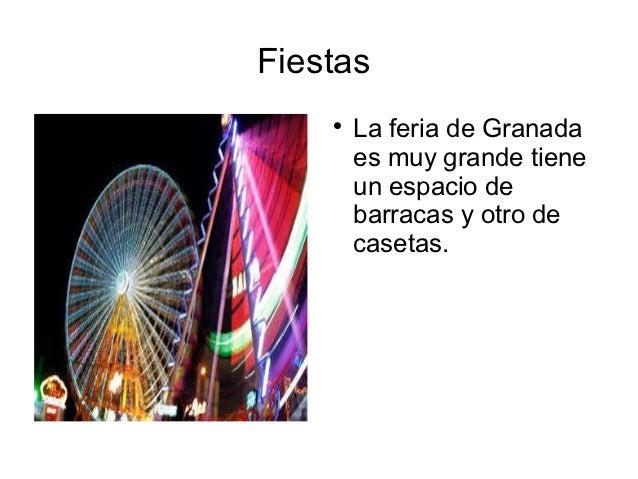 Fiestas            La feria de Granada        es muy grande tiene        un espacio de        barracas y otro de        c...