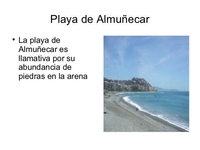 Playa de Almuñecar    La playa de    Almuñecar es    llamativa por su    abundancia de    piedras en la arena