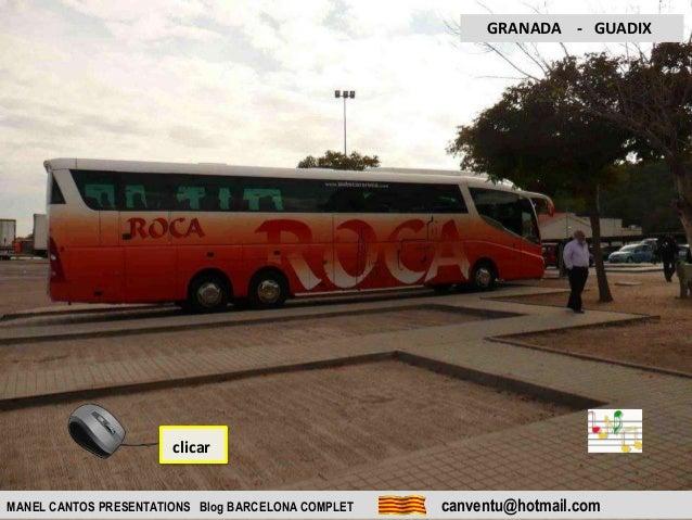 MANEL CANTOS PRESENTATIONS Blog BARCELONA COMPLET canventu@hotmail.com GRANADA - GUADIX clicar