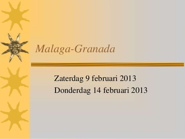 Malaga-Granada   Zaterdag 9 februari 2013   Donderdag 14 februari 2013