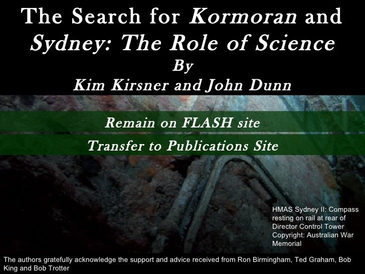 The Search for  Kormoran  and  Sydney: The Role of Science By Kim Kirsner and John Dunn HMAS Sydney II: Compass resting on...