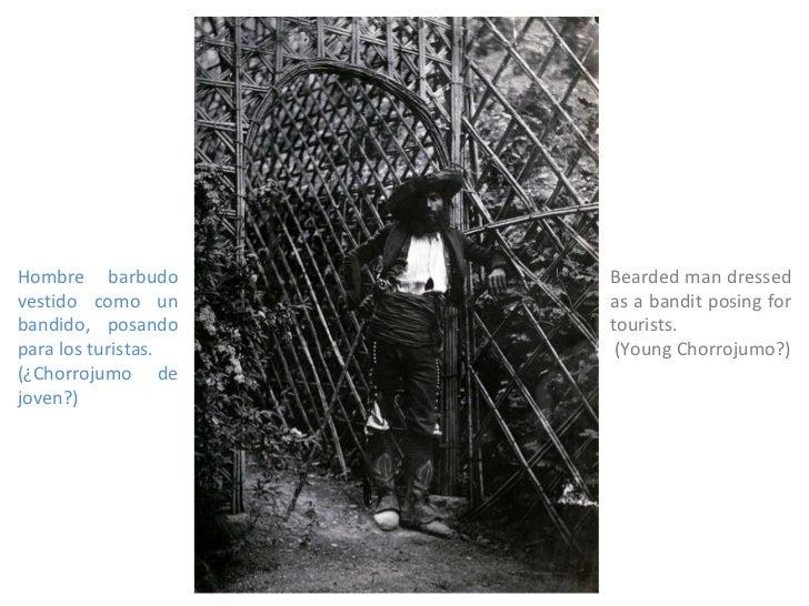 Bearded man dressed as a bandit posing for tourists. (Young Chorrojumo?) Hombre barbudo vestido como un bandido, posando p...