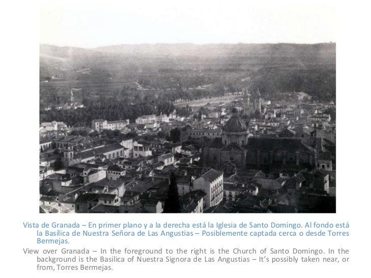 <ul><li>Vista de Granada – En primer plano y a la derecha está la Iglesia de Santo Domingo. Al fondo está la Basílica de N...