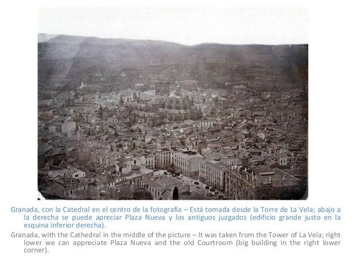 <ul><li>Granada, con la Catedral en el centro de la fotografía – Está tomada desde la Torre de La Vela; abajo a la derecha...