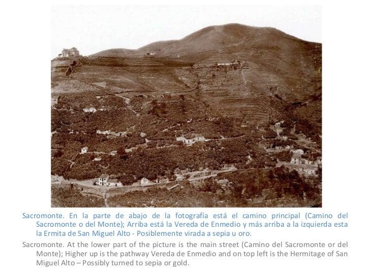 <ul><li>Sacromonte. En la parte de abajo de la fotografía está el camino principal (Camino del Sacromonte o del Monte); Ar...