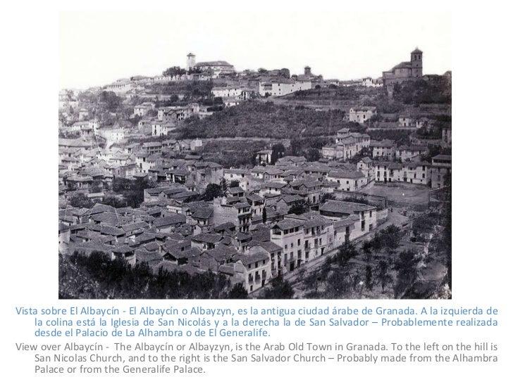 <ul><li>Vista sobre El Albaycín - El Albaycín o Albayzyn, es la antigua ciudad árabe de Granada. A la izquierda de la coli...