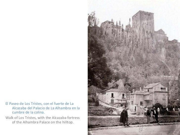 <ul><li>El Paseo de Los Tristes, con el fuerte de La Alcazaba del Palacio de La Alhambra en la cumbre de la colina. </li><...