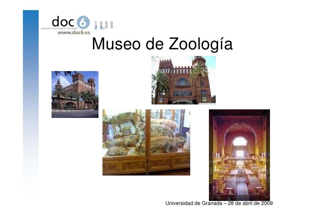Museo de Zoología             Universidad de Granada – 28 de abril de 2009